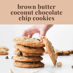 brown butter coconut chocolate chip cookies
