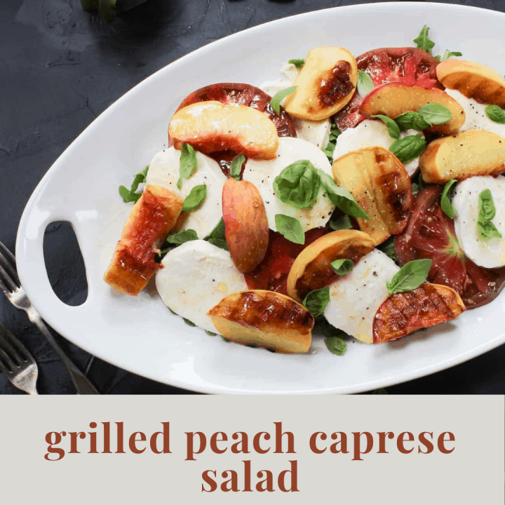 grilled peach caprese salad